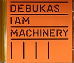 I Am Machinery