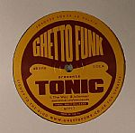 Ghetto Funk Presents Tonic