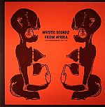 Mystic Soundz From Afrika: Lost Field Recordings 1960-1973