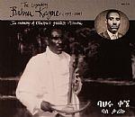 The Legendary Bahru Kegne (1929-2000)