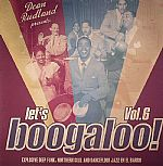 Let's Boogaloo! Vol 6: Explosive Deep Funk Northern Soul & Dancefloor Jazz En El Barrio
