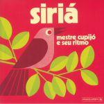Siria: Mestre Cupijo E Seu Ritmo (remastered)