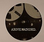 Above Machined Volume 1