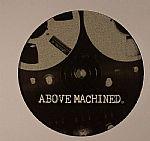 Above Machined Volume 1