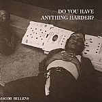 Do You Have Anything Harder?