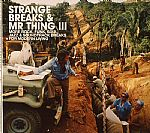 Strange Breaks & Mr Thing III: More Rock Funk Soul Jazz & Soundtrack Breaks For Modern Living