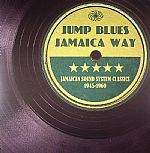 Jump Blues Jamaica Way: Jamaican Sound System Classics 1945-1960