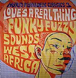 World Psychedelic Classics 3: Love's A Real Thing - The Funky Fuzzy Sounds Of West Africa