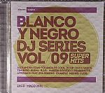 Blanco Y Negro DJ Series Vol 9