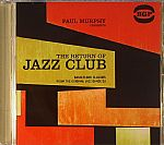 Paul Murphy Presents The Return Of Jazz Club :Dancefloor Classics From The Original Jazz Dance DJ