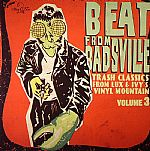 Beat From Badsville Vol 3: Trash Classics From Lux & Ivy's Vinyl Mountain