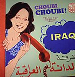 Choubi Choubi!: Folk & Pop Sounds From Iraq Vol 1