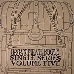 Urban Pirate Booty Single Series Volume 5