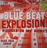 The Blue Beat Explosion Vol 2 Boogie In My Bones