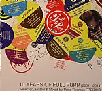 10 Years Of Full Pupp 2004-2014