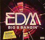 EDM Big & Bangin