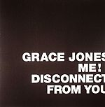 Grace JONES - Me! I Disconnect From You (Record Store Day 2014)