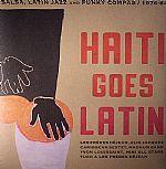 Haiti Goes Latin: Salsa Latin Jazz & Funky Compas 1976-84