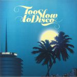 Too Slow To Disco Vol 1 (Record Store Day 2014)