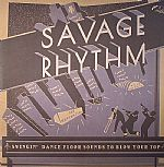 Savage Rhythm: Swingin Dance Floor Sounds To Blow Your Top