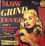 Slow Grind Fever Vol 2
