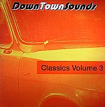 Downtown Sounds Classics Vol 3