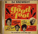 DJ Snowboy presents The Good Foot: The Soundtrack To His Soho Night