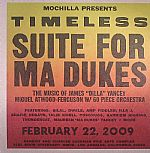 Mochilla Presents Timeless Suite For Ma Dukes: The Music Of James J Dilla Yancey