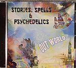 Stories Spells & Psychedelics