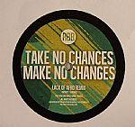 Take No Chances, Make No Changes