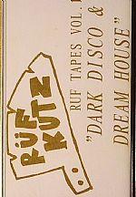 Ruf Tapes Vol 1: Dark Disco & Dream House