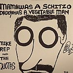 Mama Was A Schitzo, Daddy Was A Vegetable Man (mono)