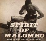 Spirit Of Malombo: Malombo Jazz Makers, Jabula & Jazz Afrika 1966-1984