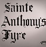 Sainte Anthonys Fyre