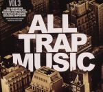 All Trap Music Vol 3