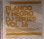 Blanco Y Negro DJ Series Vol 16