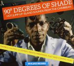 90 Degrees Of Shade: Hot Jump Up Island Sounds From The Caribbean