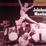 Jukebox Mambo Vol 2: Afro Latin Accents In Rhythm & Blues 1947-61