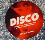 Disco: A Fine Selection Of Independent Disco Modern Soul & Boogie 1978-82
