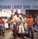 Reggae Loves Soul: Soul Classics Turned Into Reggae Groove