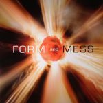 Form & Mess