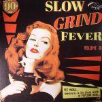 Slow Grind Fever Vol 3