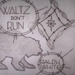 Waltz Don't Run