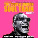 The South London Soul Train Volume 1: The Soundtrack To London's Biggest Soul Night
