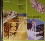 The Good Life: Sophisticated Sounds From The Bruton Music Library 1978-1985