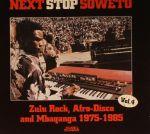 Next Stop Soweto Vol 4: Zulu Rock, Afro Disco & Mbaqanga 1975-1985