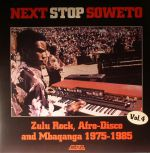 Next Stop Soweto Vol 4: Zulu Rock, Afro-Disco & Mbaqanga 1975-1985