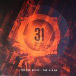 Thirty One Recordings Future Beats: The Album