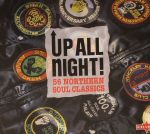 Up All Night ! 56 Northern Soul Classics