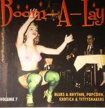Boom A Lay: Exotic Blues & Rhythm Vol 7